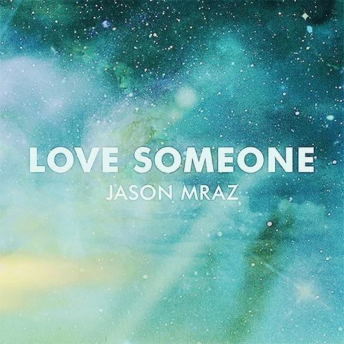 """Letra e Tradução da música """"Love Someone"""""""
